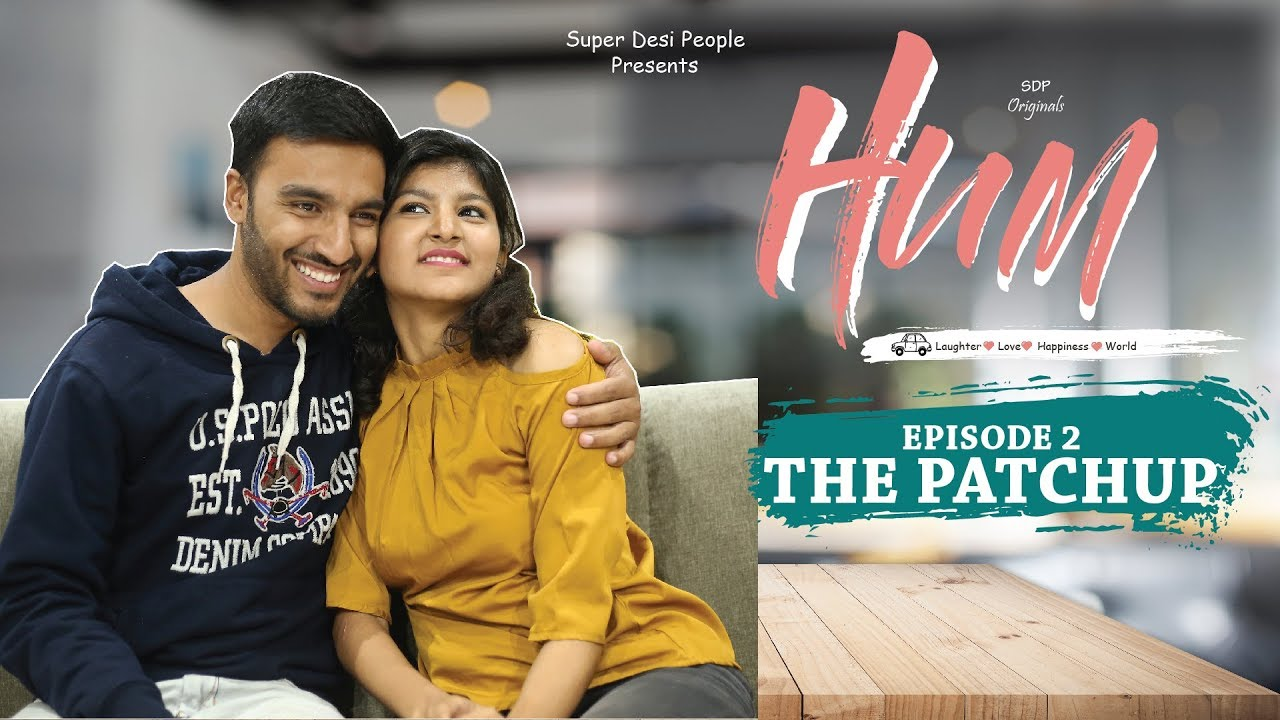 SDP Hum | Web Series | Episode 2 | The Patch Up | Super Desi People