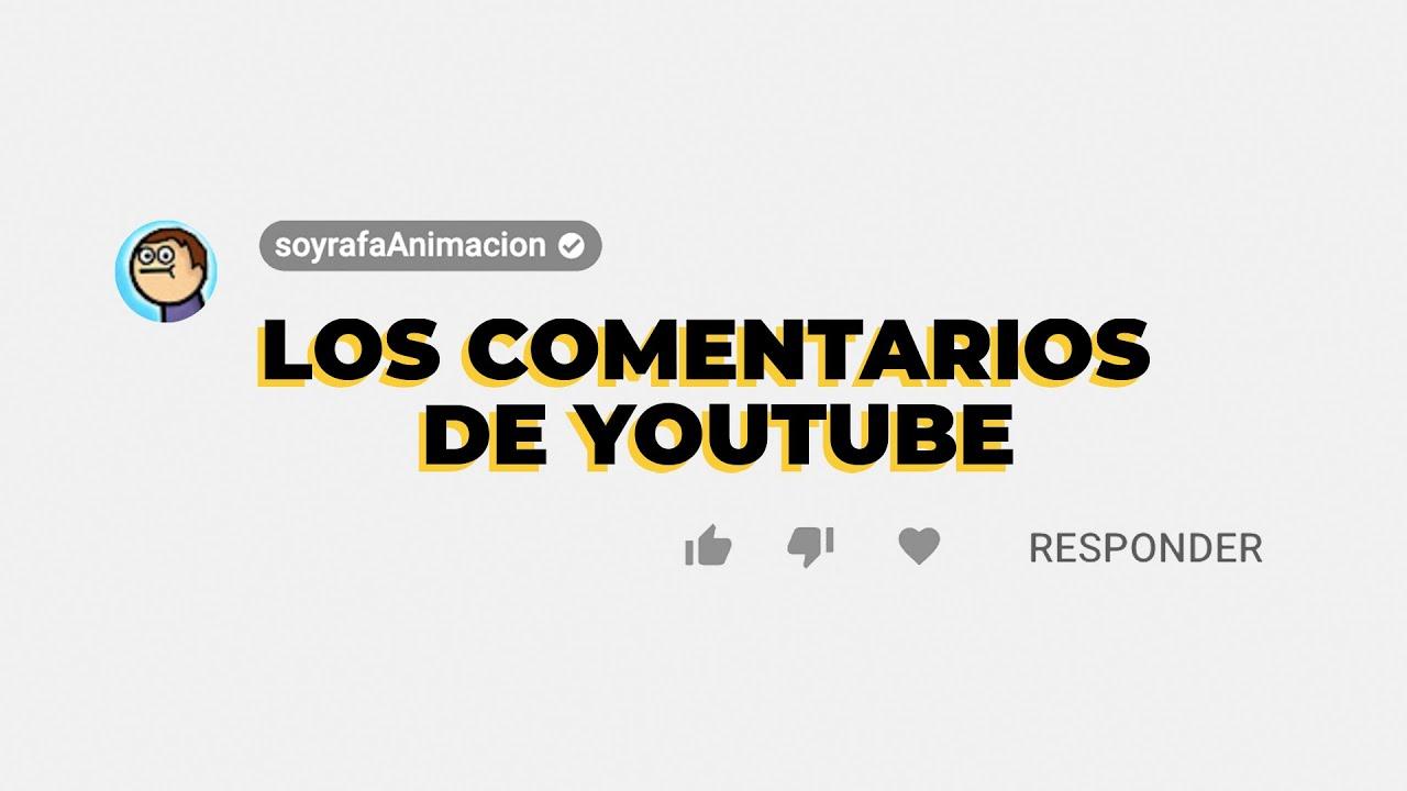 LOS COMENTARIOS DE YOUTUBE
