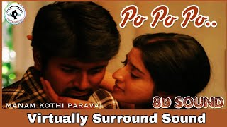 Po po po | 8D Audio Song | Manam Kothi Paravai | Bass Boosted | D Imman 8D Songs