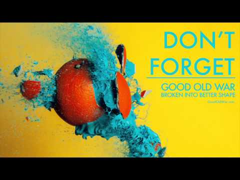 Good Old War - Don't Forget (Audio)