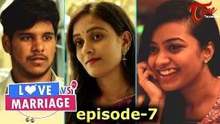 Love vs Marriage | Telugu Comedy Web Series | Episode 7 | by Haswanth Modem | #TeluguWebseries