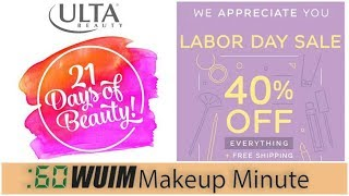 Are You Ready To SAVE?? Ulta 21 Days of Beauty! + Labor Day Sales! | Makeup Minute