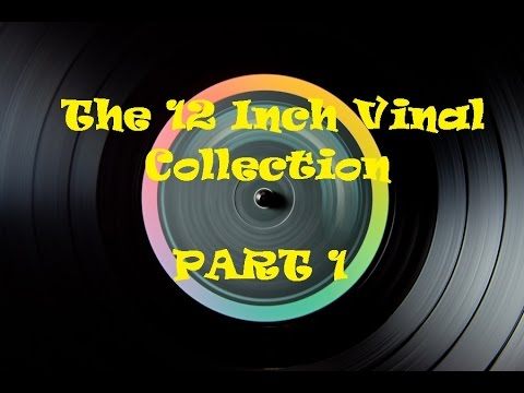 12 Inch Singles Collection Part 1