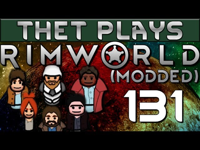 Thet Plays Rimworld 1.0 Part 131: All The Titanium!  [Modded]