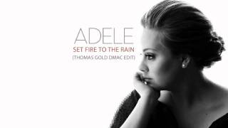 Adele - Set Fire To The Rain (Thomas Gold DMac Radio Edit)