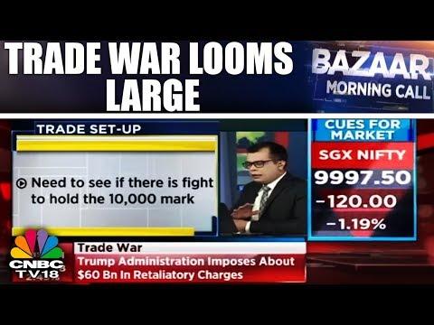 Trade War Looms Large As Trump Imposes Tariffs On China | Bazaar Morning Call | CNBC Tv18