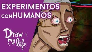 los peores experimentos con humanos draw my life