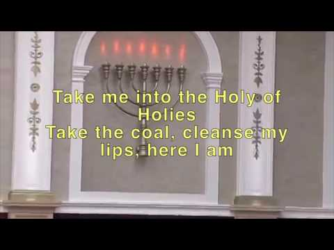 Take me into the Holy of Holies