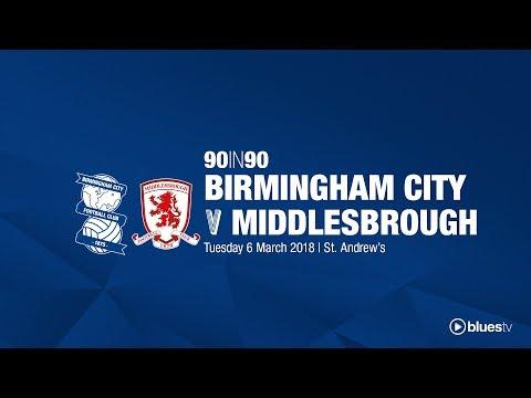 Birmingham City 0 - 1 Middlesbrough | 90in90