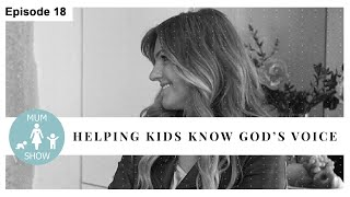 18 HELPING OUR KIDS KNOW GOD'S VOICE from Mum Show TV
