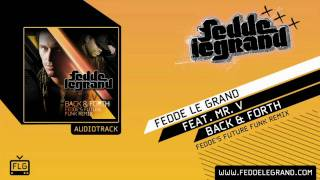 Fedde Le Grand ft. Mr V - Back & Forth (Fedde