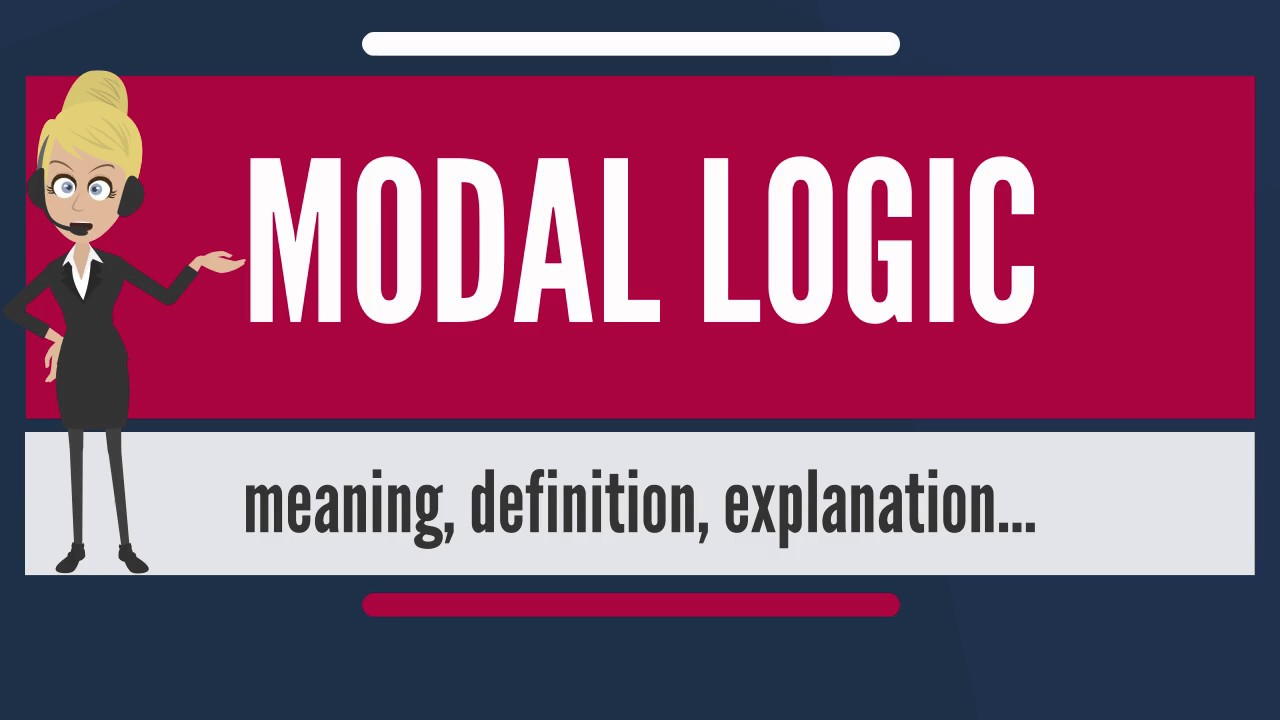 What Is Modal Logic What Does Modal Logic Mean Modal Logic Meaning