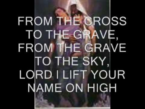 LORD I LIFT YOUR NAME ON HIGH.wmv