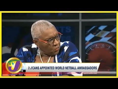 2 Jamaicans Appointed World Netball Ambassadors - August 13 2021