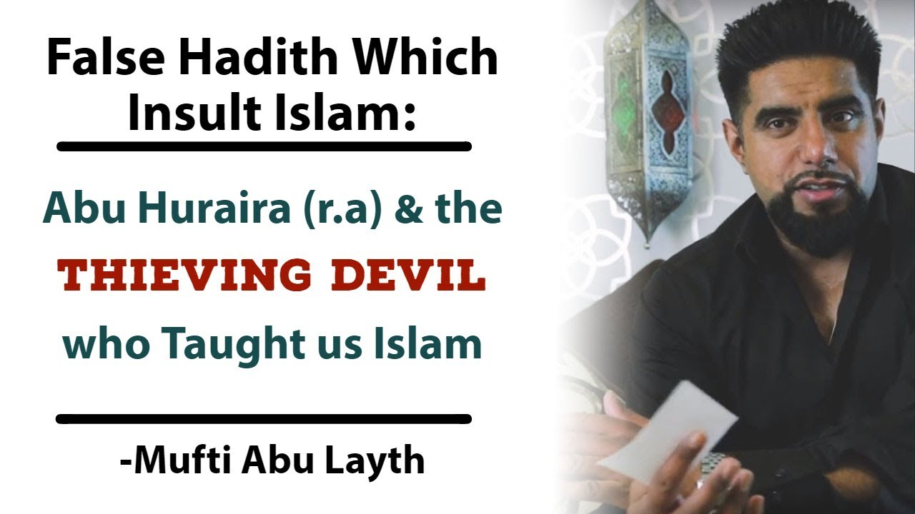 False Hadith: Abu Huraira & the Thieving Devil who taught us Islam