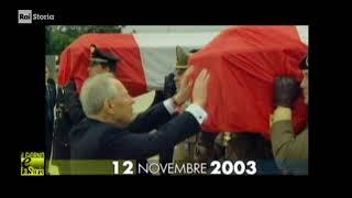 §.1/- :titolo: La strage di Nassirya - 11 novembre 2003 - rai storia accadde oggi