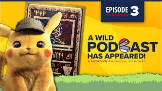A Wild Podcast Has Appeared: Episode #3: A Comicbook.com Pokemon podcast