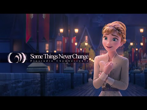 Some Things Never Change (but Some Things Do Change) - Frozen 2 Epic Majestic Orchestral