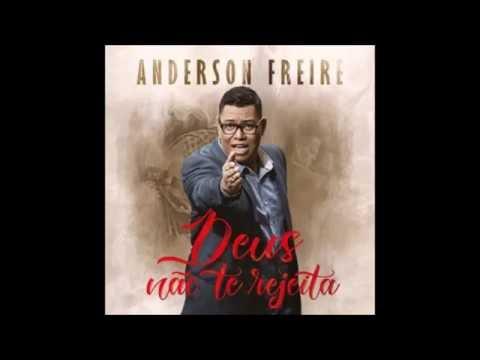 Anderson Freire - CD Deus Não Te Rejeita Completo 2016