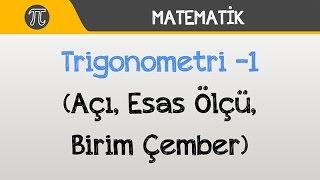 Trigonometri -1 (Açı, Esas Ölçü, Birim Çember)  Matematik  Hocalara Geldik