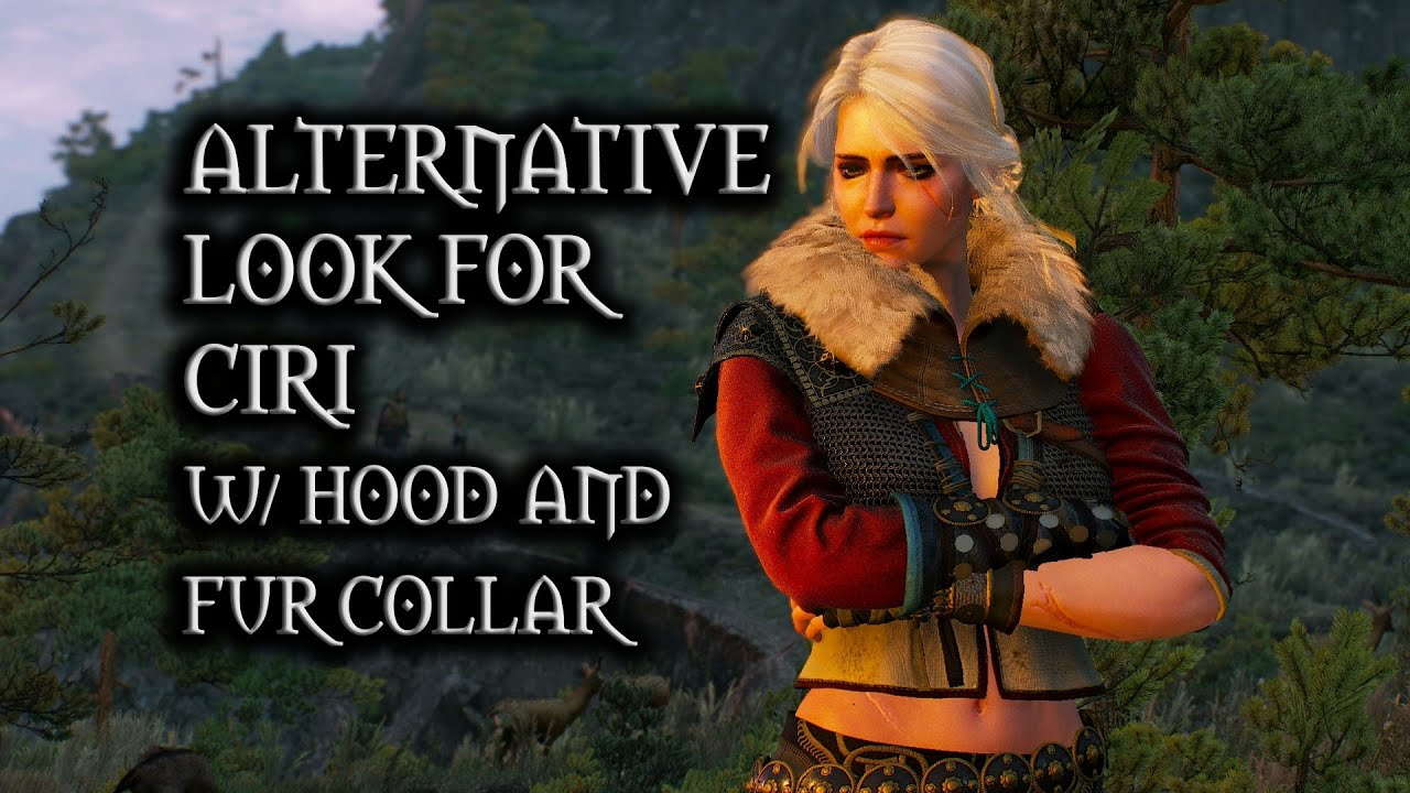 The Witcher 3 Wild Hunt Alternative Look For Ciri With Hood And Fur Collar Youtube