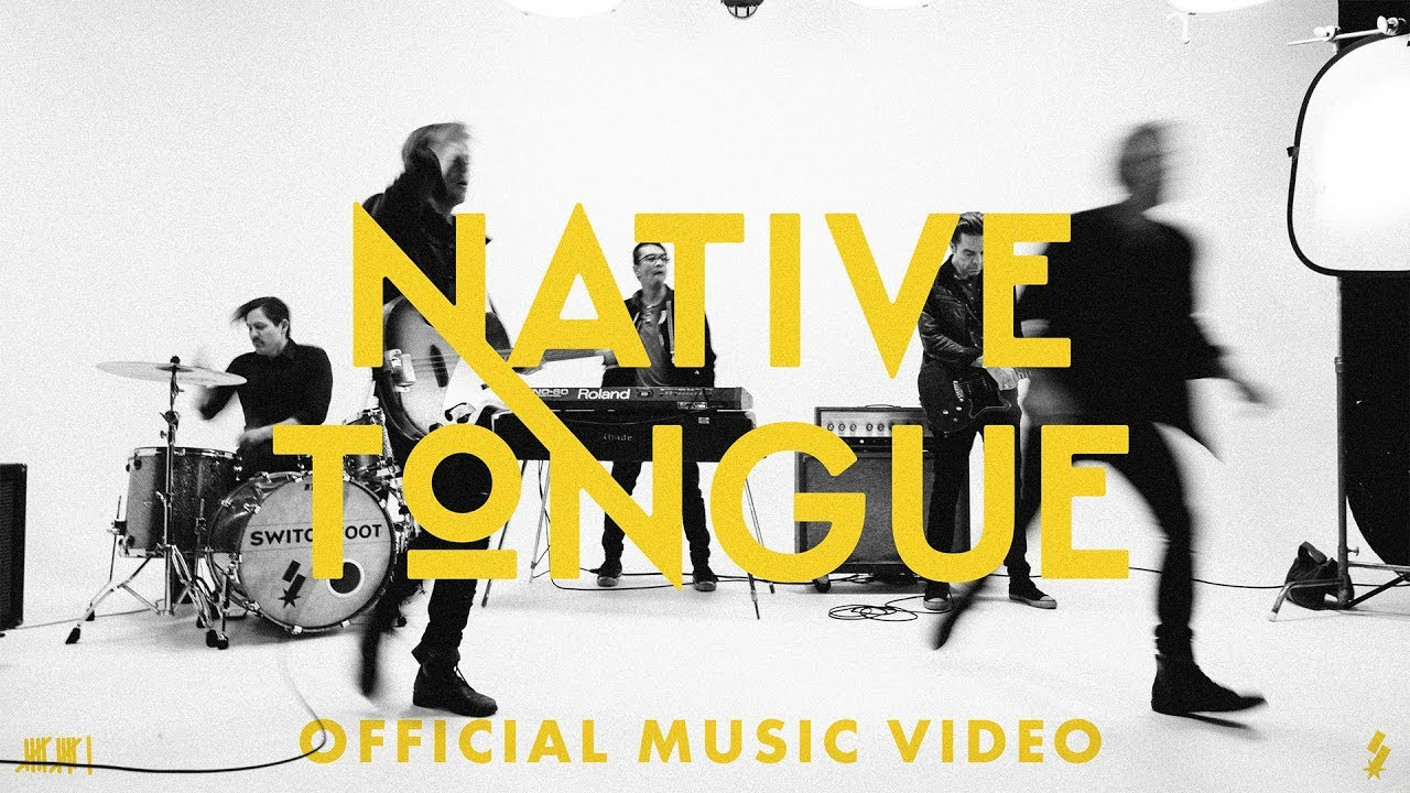 SWITCHFOOT  NATIVE TONGUE  OFFICIAL MUSIC VIDEO  YouTube