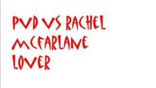 pvd vs rachel mcfarlane lover