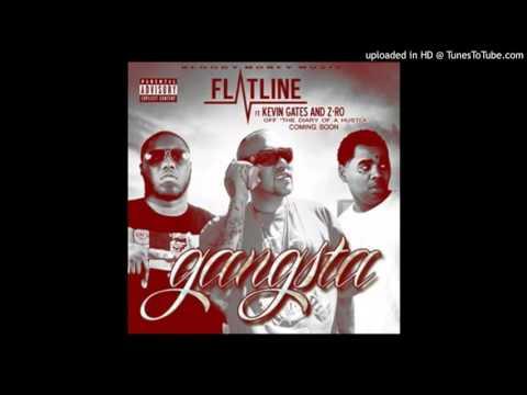 Flatline - Gangsta (feat. Kevin Gates & Z-Ro)