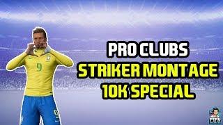 FIFA 19 Pro Clubs | 'Starboy' - Striker Montage 10K Special