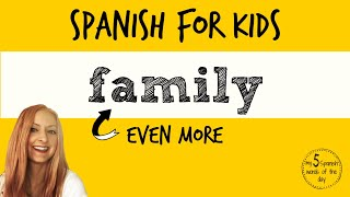 Spanish Lessons for Kids | More Family in Spanish