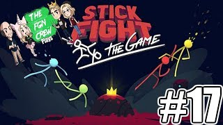 The FGN Crew Plays: Stickfight the Game #17 - I'M STUCK!