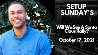 SETUP SUNDAY -  S A SANTA RALLY COM NG POST OCTOBER OPEX 101721