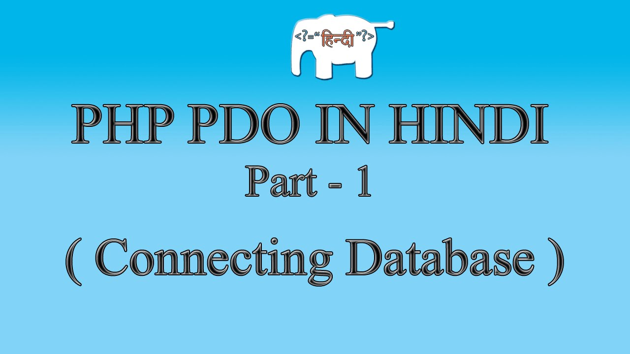 PHP MySQL/PDO Tutorial in Hindi/Urdu  (Connecting Database) | Part-1