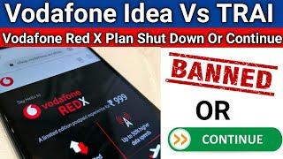 Vodafone Idea Vs TRAI | Vodafone RedX Plan Banned or Continue