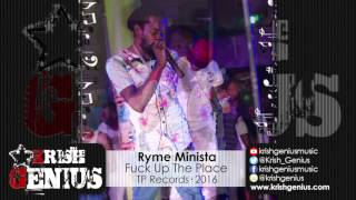 Ryme Minista - Fuck Up The Place [Twinkle Boss Riddim] February 2016