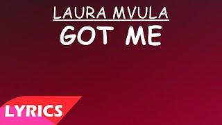 Got Me - Laura Mvula (Lyrics)