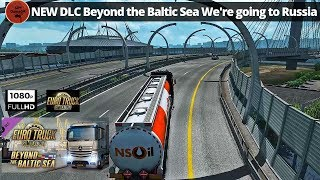Download Ets2 Beyond The Baltic Sea Dlc Going To Russia Part