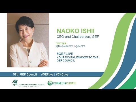 Naoko Ishii at GEF Live - Your digital window to the 57th Council