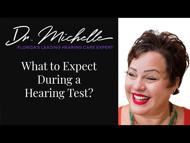 What to Expect During a Hearing Test | Hearing Help by Dr. Michelle | Florida's Leading Audiologist