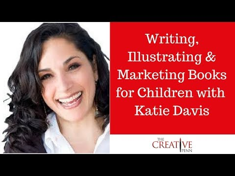 Writing, Illustrating And Marketing Books For Kids With Katie Davis