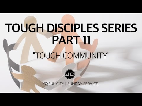 "Tough Disciples Series 11: ""Tough Community"""