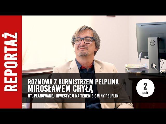 [2/4] Rozmowa z Burmistrzem Pelplina o planowanej inwestycji w gminie Pelplin