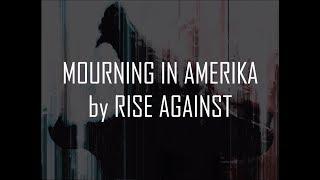 Rise Against - Mourning In Amerika (Lyrics On-Screen)