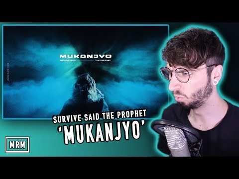 "Survive Said The Prophet - ""MUKANJYO"" Reaction/Review"
