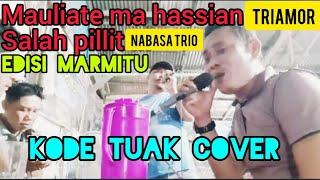 Edisi Marmitu||Mauliate ma hassian Triamor||Salah pillit D'fama trio cover kode tuak live