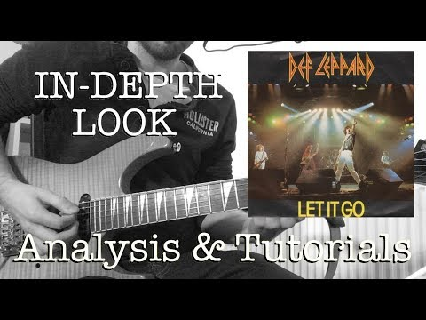 Def Leppard - Let It Go - An In-Depth Look (with Analysis And Tutorials)