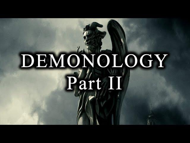 Demonology Part II