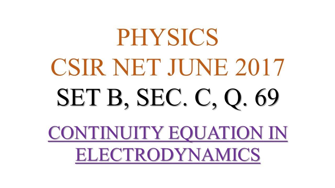 continuity equation physics. csir net physics, june 2017, q. 69, continuity equation in electrodynamics continuity equation physics