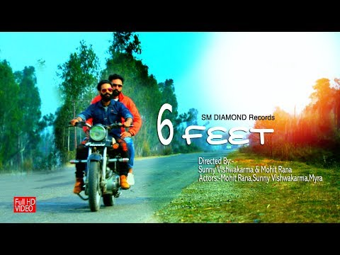 6 Feet ||sunny viswakarma ||mohit rana|| || latest punjabi song ||
