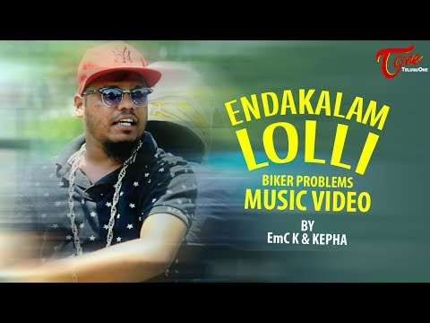 ENDAKALAM LOLLI (Biker Problems) | Telugu RAP Music Video | Em CK & Ke Pha